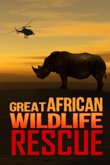 Great African Wildlife Rescues