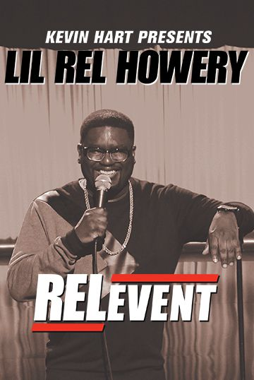 Kevin Hart Presents: Lil Rel Howery