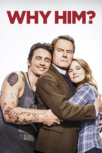 Why Him?, starring Bryan Cranston and James Franco