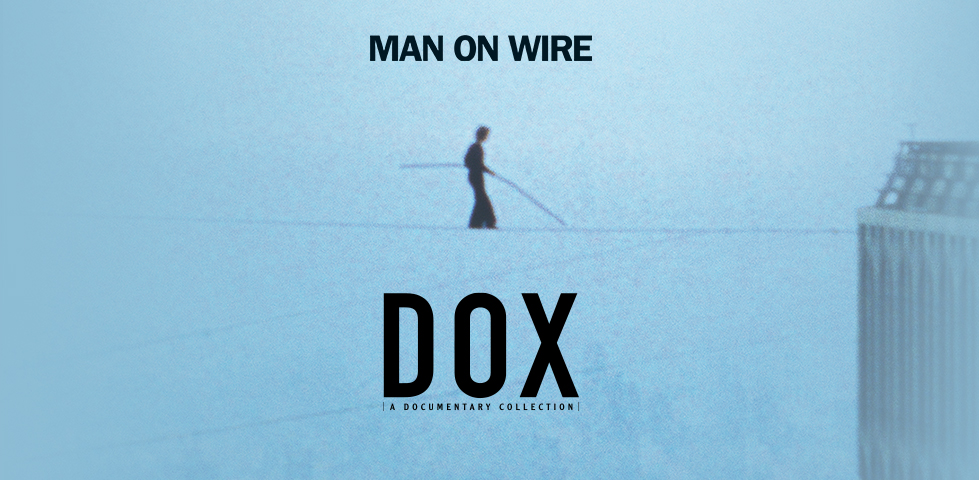 Man on tightrope: Man on Wire from DOX